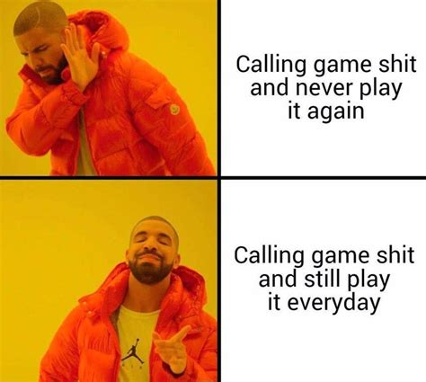 Everyone who has thousands of hours played still calls