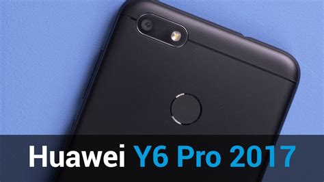 Huawei Y6 Pro 2017 review (NL) - YouTube